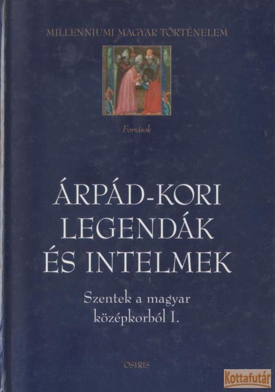 Árpád-kori legendák és intelmek (1999)