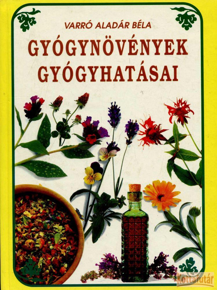Gyógynövények gyógyhatásai (Varró Aladár Béla)