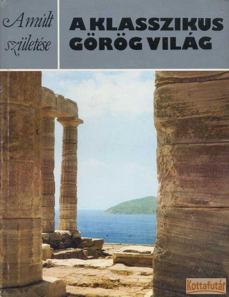 A klasszikus Görögország világa