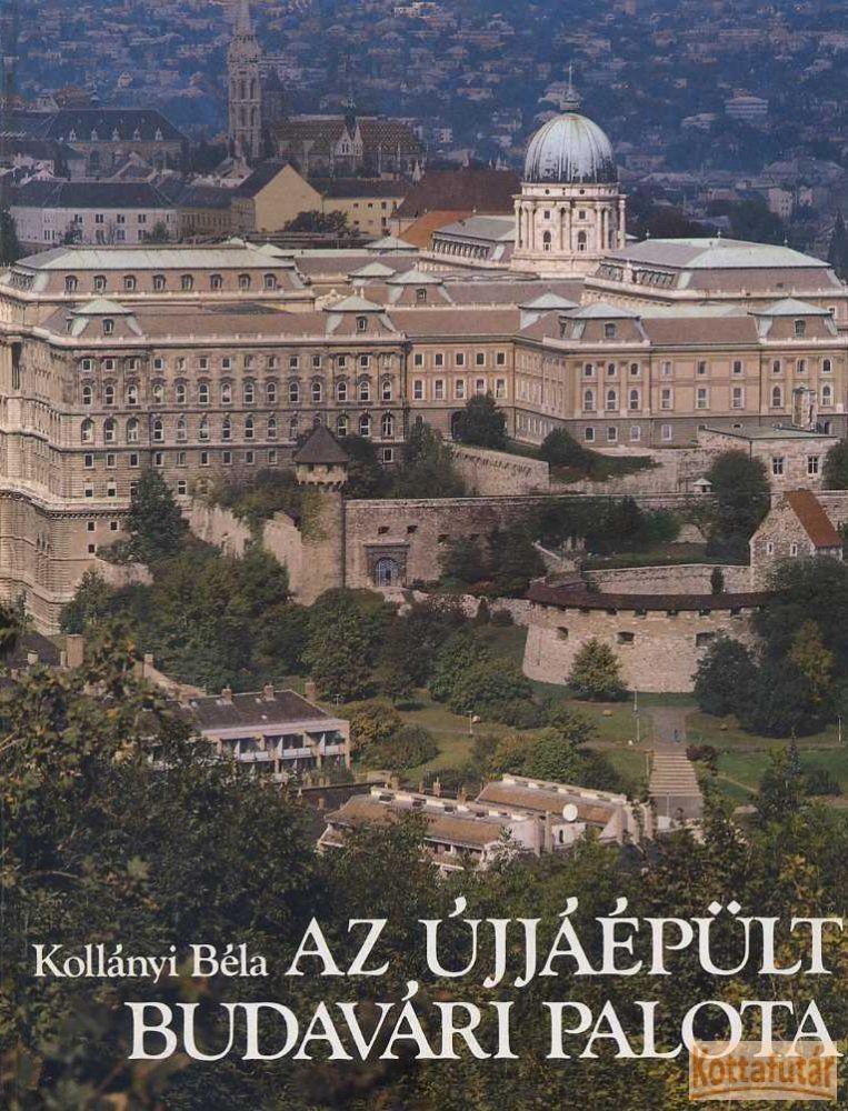 Az ujjáépült Budavári Palota
