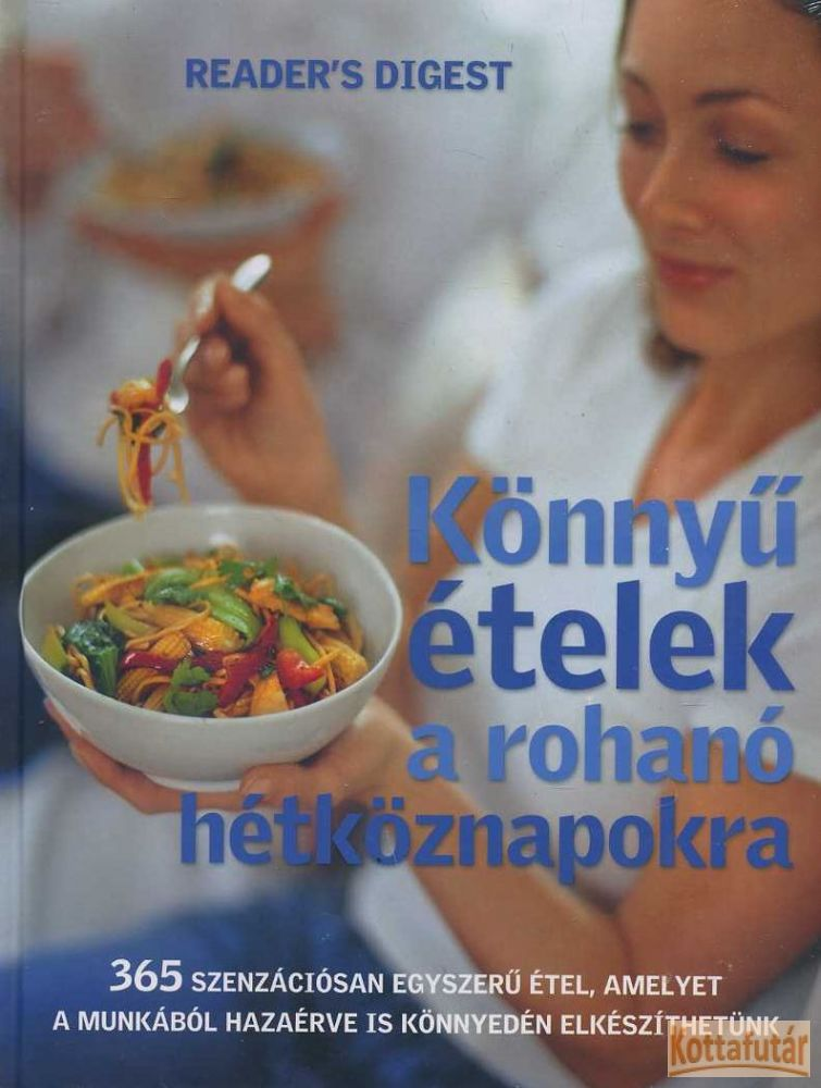 Könnyű ételek a rohanó hétköznapokra