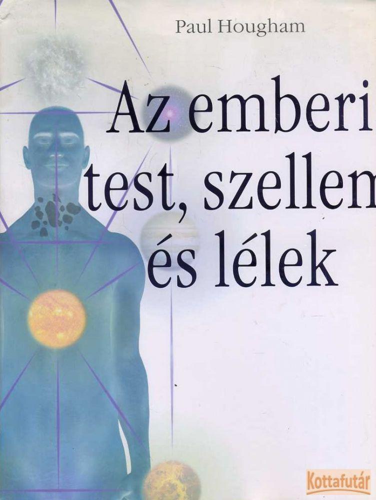 Az emberi test, szellem és lélek