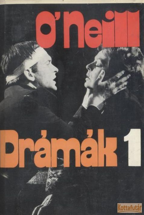 Drámák I-II. (O'Neill)