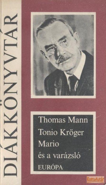 Tonio Kröger / Mario és a varázsló (1981)