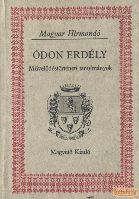 Ódon Erdély I-II.