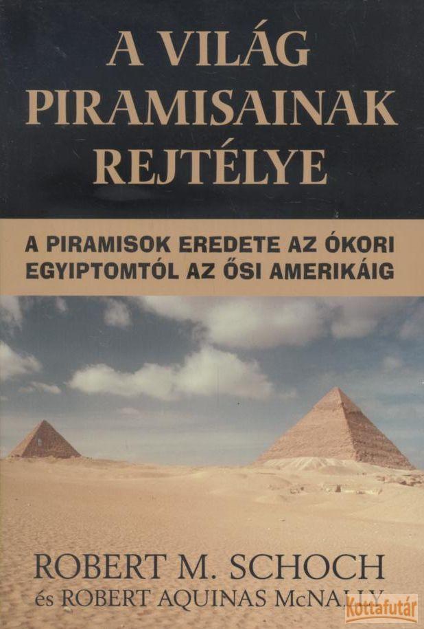 A világ piramisainak rejtélye