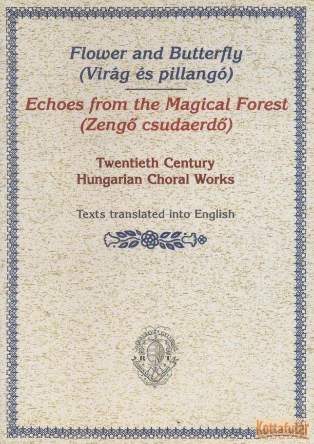 Virág és pillangó / Zengő csudaerdő gyűjteményekhez kórusszövegek angolul