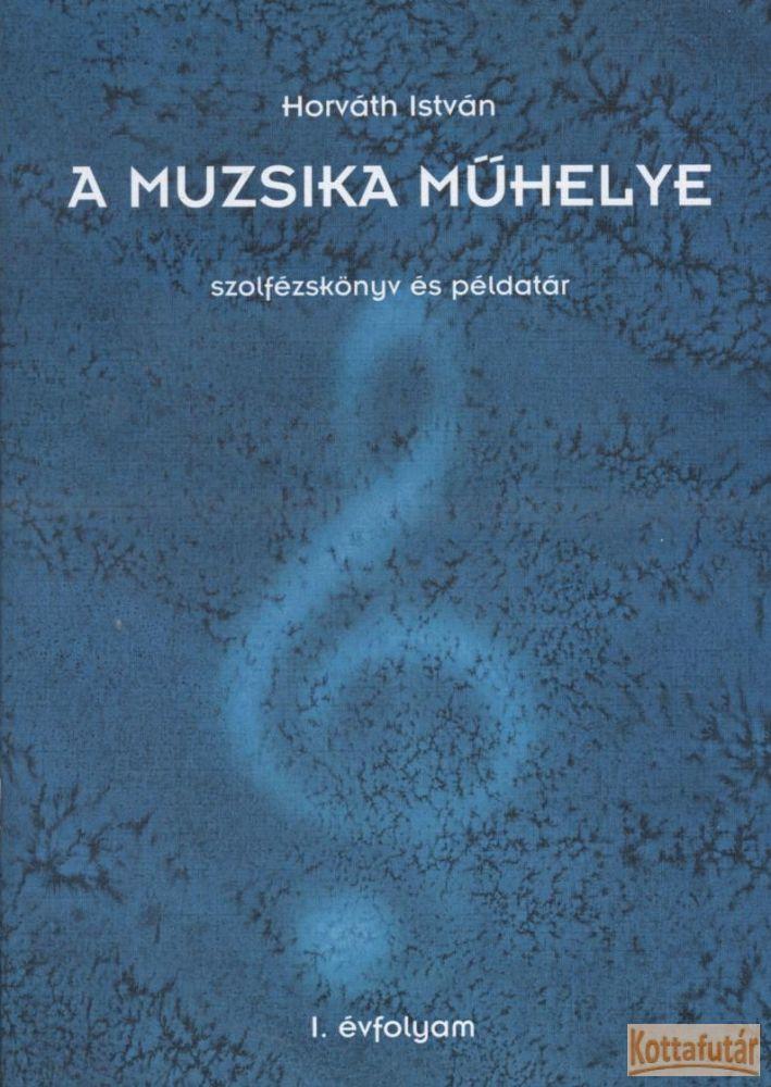 A muzsika műhelye szolfézskönyv és példatár I-III.