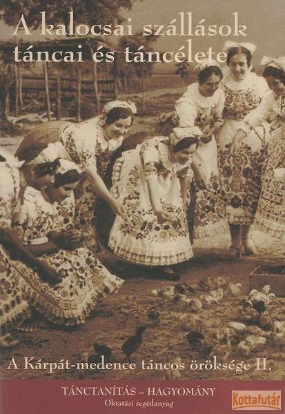 A kalocsai szállások táncai és táncélete (DVD)