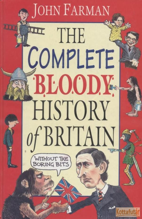 The complete bloody history of Britain