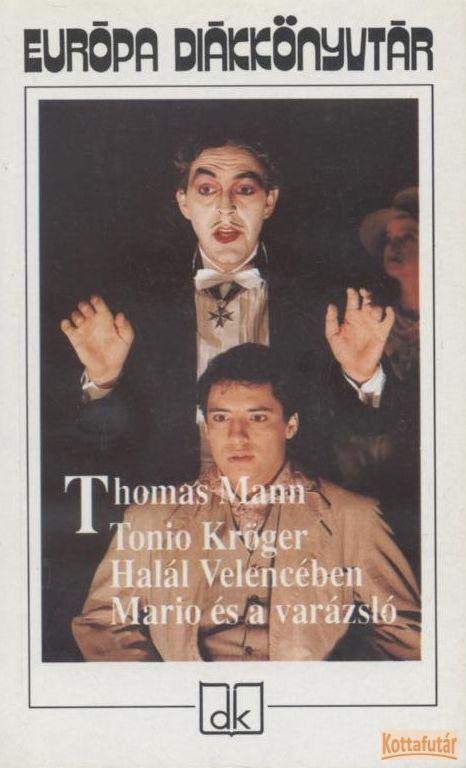 Tonio Kröger / Halál Velencében / Mario és a varázsló (1999)