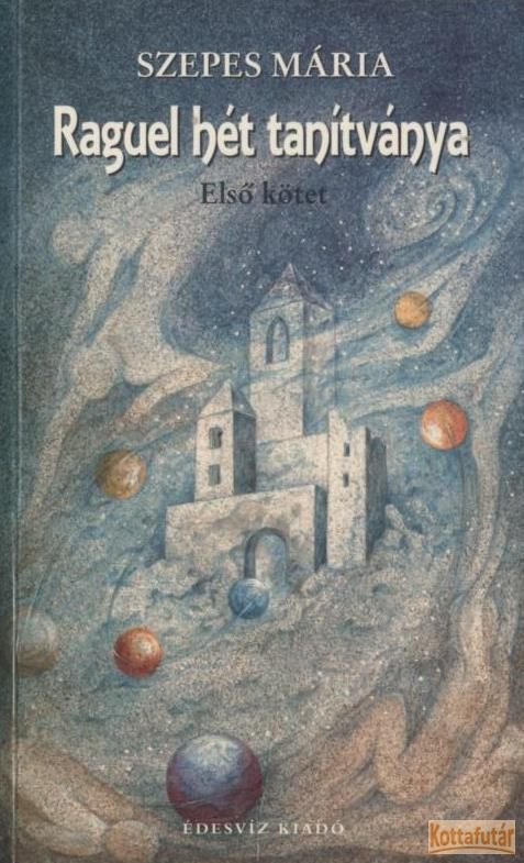 Raguel hét tanítványa - Első kötet