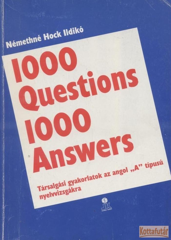 1000 Questions 1000 Answers - Angol társalgási gyakorlatok
