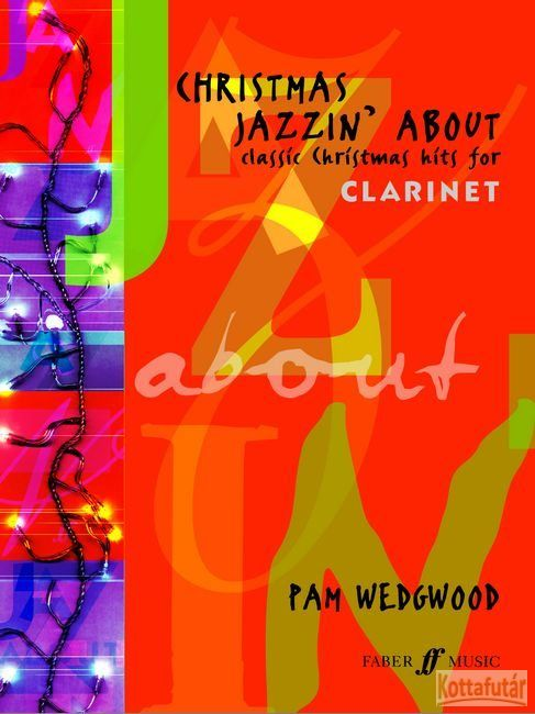 Christmas Jazzin' About - Classic Christmas hits for Clarinet