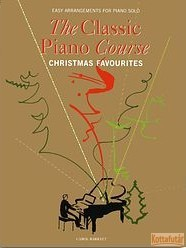 The Classic Piano Course - Christmas Favourites