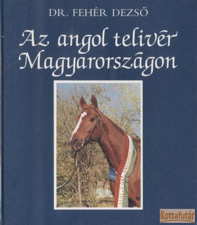 Az angol telivér Magyarországon