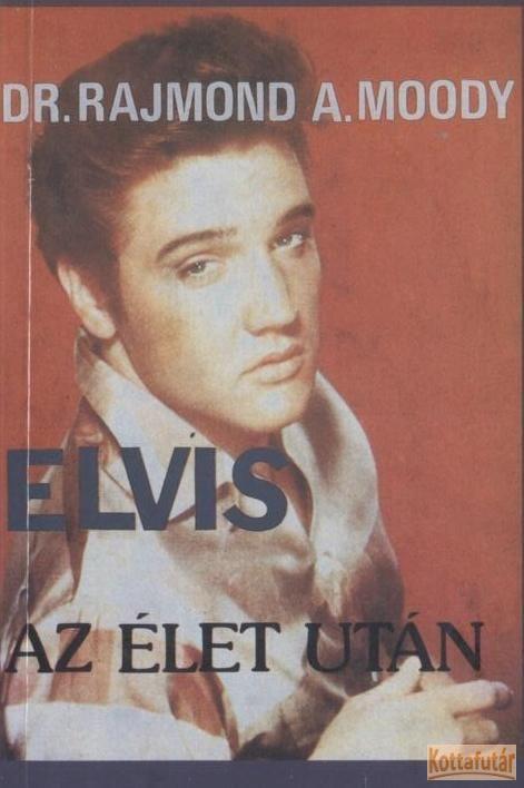 Elvis az élet után