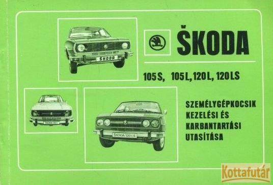 Skoda 105S, 105L, 120L, 120LS személygépkocsik kezelési és karbantartási utasítás