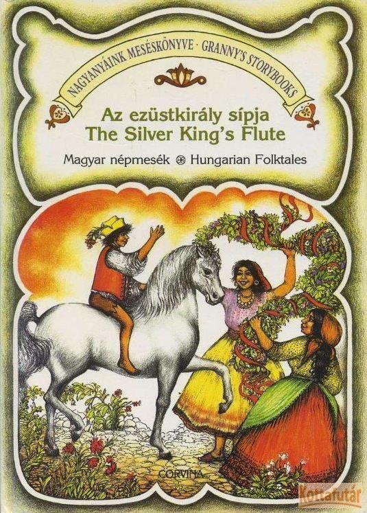 Az ezüstkirály sípja / The Silver King's Flute