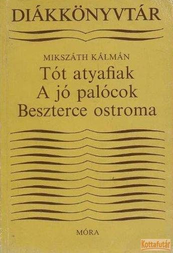 Tót atyafiak / A jó palócok / Beszterce ostroma