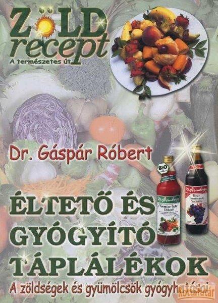 Éltető és gyógyító táplálékok