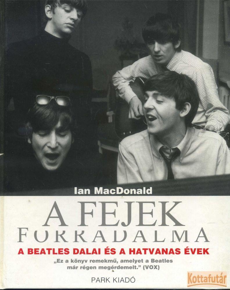 A fejek forradalma - A Beatles dalai és a hatvanas évek