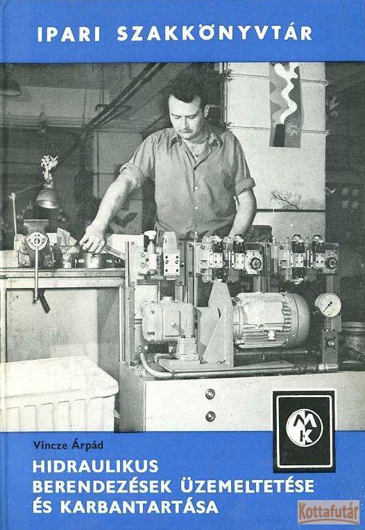 Hidraulikus berendezések üzemeltetése és karbantartása