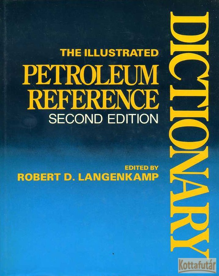 The illustrated petroleum reference dictionary
