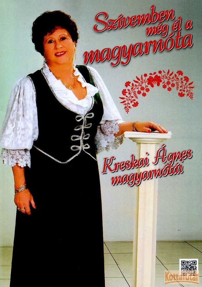 Szívemben még él a magyarnóta - Kreskai Ágnes magyarnótái