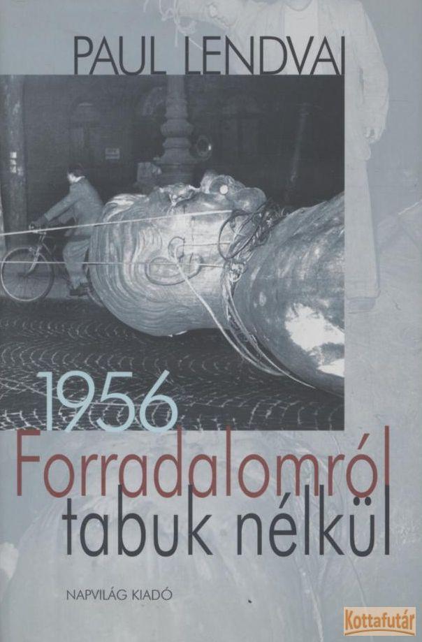 Forradalomról tabuk nélkül - 1956