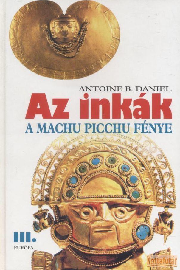 Az inkák III. - A Machu Picchu fénye