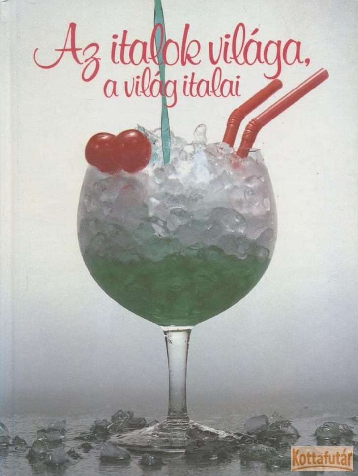 Az italok világa, a világ italai