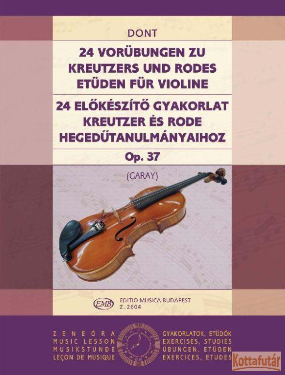 24 előkészítő gyakorlat Kreutzer és Rode hegedűtanulmányaihoz Op. 37