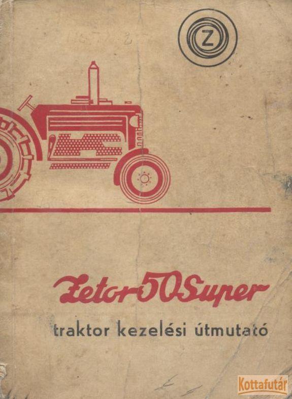 Zetor 50 Super traktor kezelési útmutató