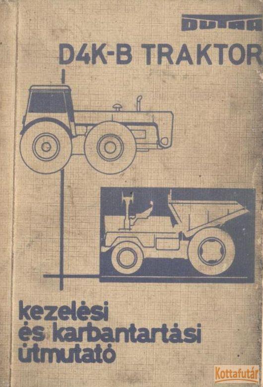 D4K-B traktor kezelési és karbantartási útmutató