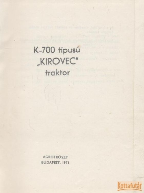"K-700 típusú ""KIROVEC"" traktor"