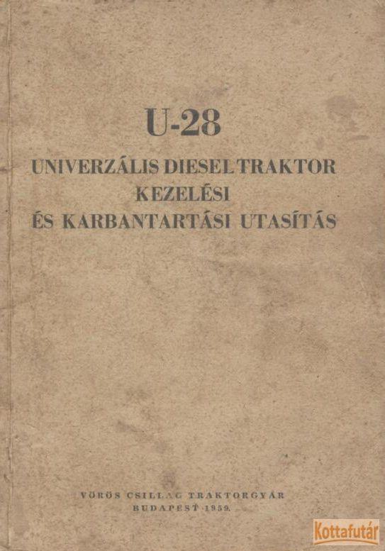 U-28 univerzális diesel traktor kezelési és karbantartási utasítás