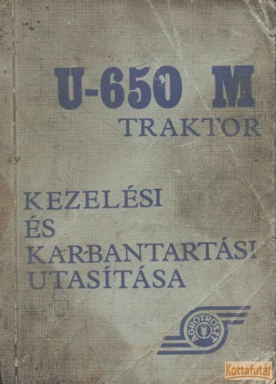 U-650 M traktor kezelési és karbantartási utasítása