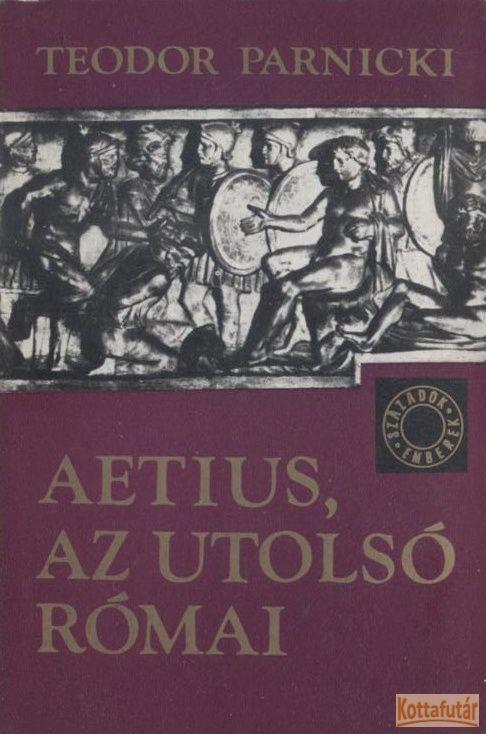 Aetius, az utolsó római