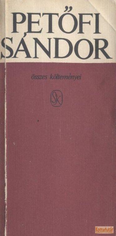 Petőfi Sándor összes költeményei I-II. (1970)