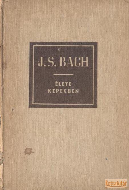 Johann Sebastian Bach élete képekben