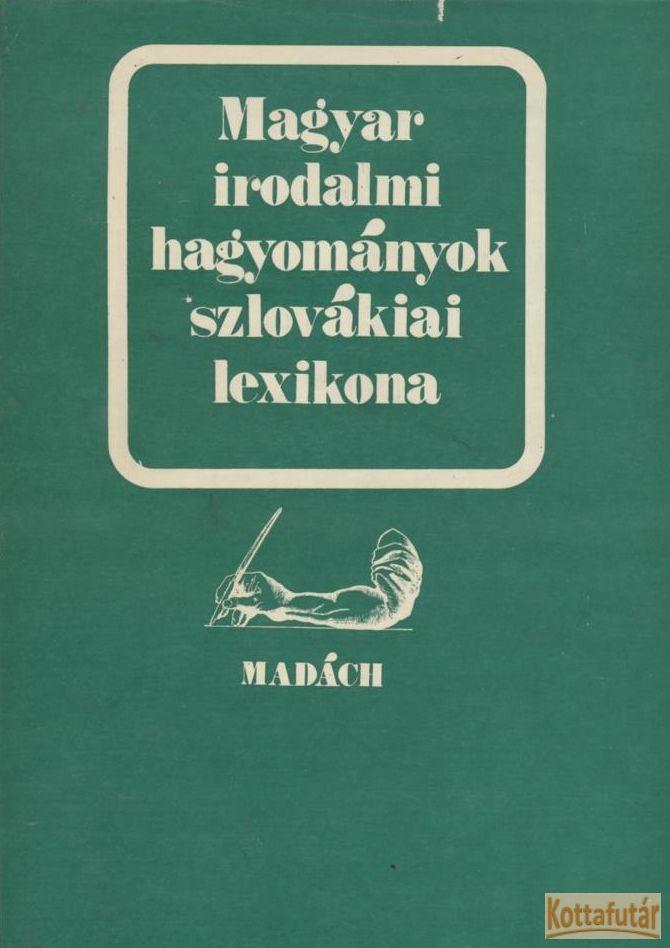 Magyar irodalmi hagyományok szlovákiai lexikona