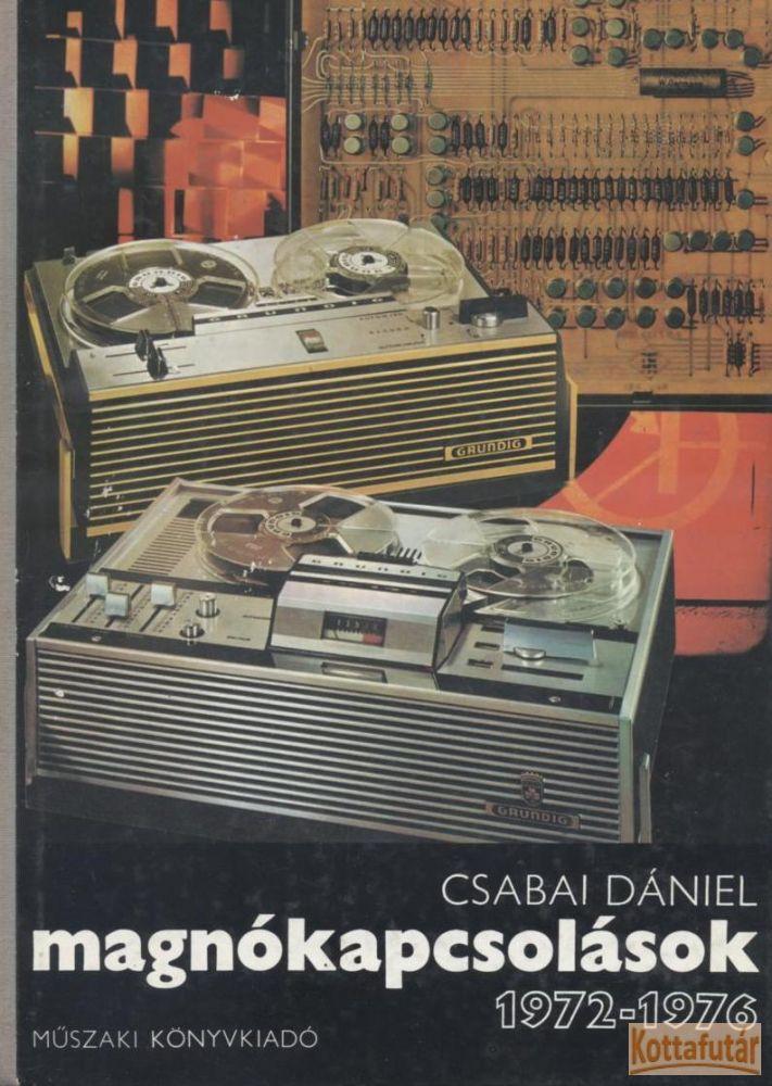Magnókapcsolások 1972-1976.