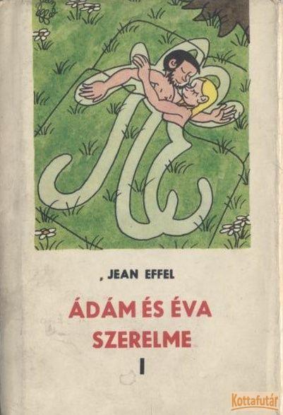 Ádám és Éva szerelme I-II.