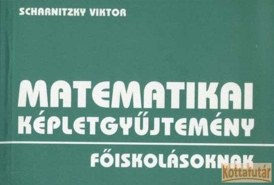 Matematikai képletgyűjtemény főiskolásoknak