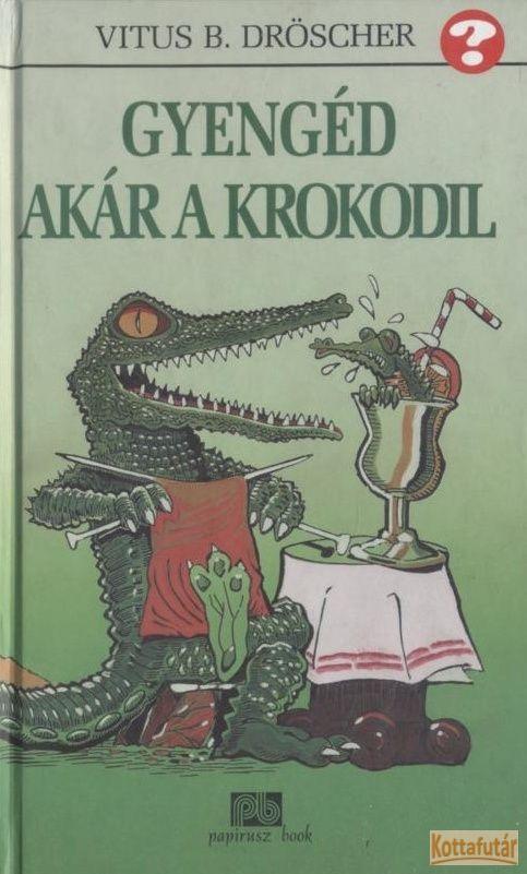 Gyengéd akár a krokodil