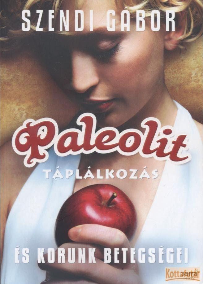 Paleolit táplálkozás és korunk betegségei