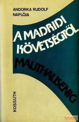A Madridi követségtől Mauthausenig