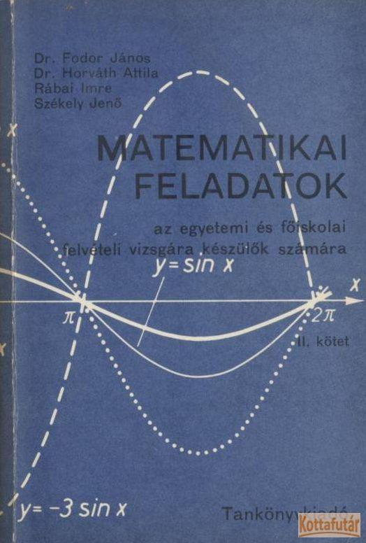 Matematikai feladatok az egyetemi és főiskolai felvételi vizsgára készülők számára II.