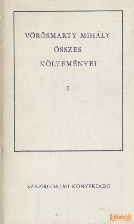 Vörösmarty Mihály összes költeményei I-II.(1978)